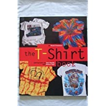 The T-Shirt Book by Fresener, Scott (1995) Paperback