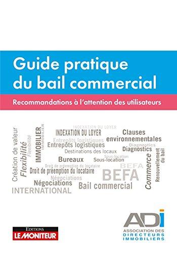 Guide pratique du bail commercial: Recommandations à l'attention des utilisateurs par Association des Directeurs Immobiliers