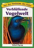 Aus der Trickkiste der Natur. Verblüffende Vogelwelt