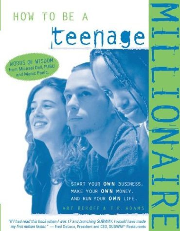 How to Be a Teenage Millionaire by T.R. Adams (2000-10-01)