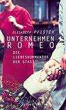 Unternehmen Romeo - Elisabeth Pfister
