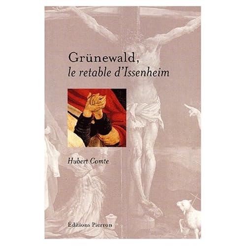 Grunewald le retable d'Issenheim