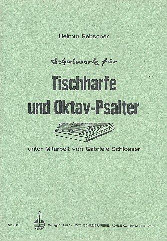 Schulwerk: für Tischharfe und Oktav-Psalter