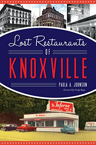 Lost Restaurants of Knoxville (American Palate)