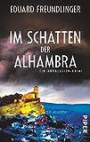 Im Schatten der Alhambra: Ein Andalusien-Krimi (Andalusien-Krimis) - Eduard Freundlinger