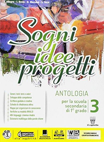 Sogni, idee, progetti. plus. antologia. competenze. per la scuola media. con e-book. con espansione online: 3
