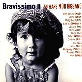 Songtexte von NDR Bigband - Bravissimo II: 50 Years NDR Bigband