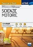 EdiTEST. Scienze motorie. Teoria & Test. Nozioni teoriche ed esercizi commentati per la preparazione ai test di accesso . Con e-book. Con software di simulazione