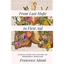From Last Hope to First Aid: Stories from the History of Emergency Medicine
