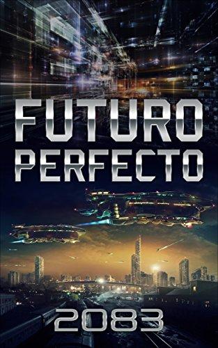 2083 - Futuro Perfecto (El Momento Cero nº 1)