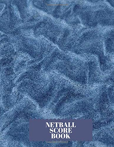 Netball Score Book: Large Blank Ruled Lined Composition Netball Match Game Tracker Notebook Log For Men, Women, Coach, Players and Training 8.5
