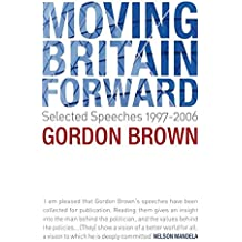 Moving Britain Forward: Selected Speeches, 1997-2006