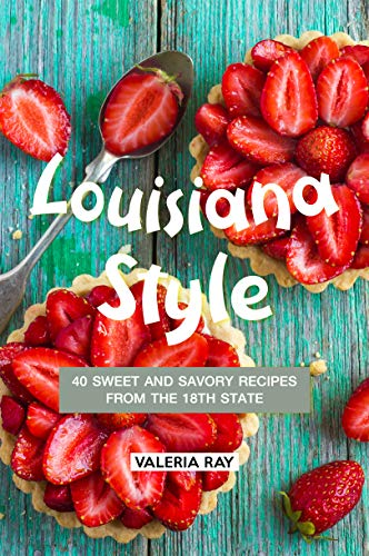 Louisiana Style: 40 Sweet and Savory Recipes from the 18th State (English Edition) - Cajun-grill
