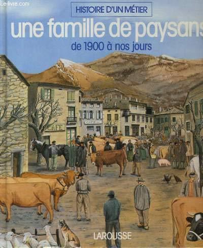 Les meissonnier : une famille de paysans de 1900 a nos jours par Collectif