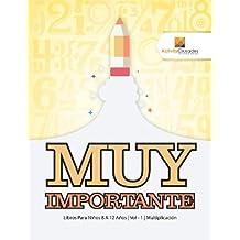 Muy Importante: Libros Para Niños 8 A 12 Años | Vol - 1 | Multiplicación