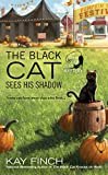 The Black Cat Sees His Shadow (A Bad Luck Cat Mystery Book 3)