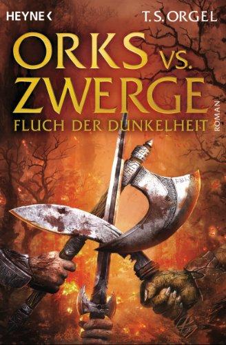 Orks vs. Zwerge - Fluch der Dunkelheit: Band 2 - Roman