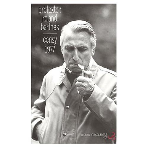 Prétexte : Roland Barthes - Colloque de Cerisy-la-Salle