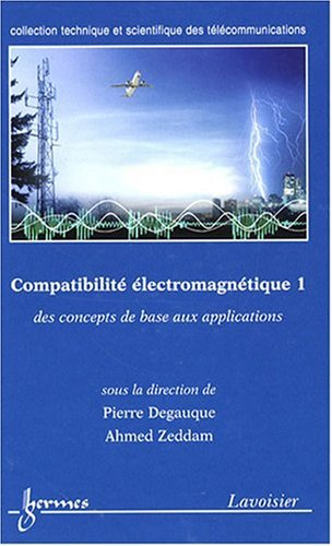 Compatibilité électromagnétique : Des concepts de base aux applications Tome 1