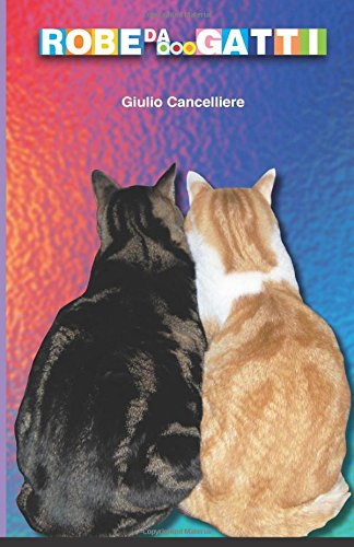Robe da...Gatti: Quotidianità umana e felina in 42 racconti brevi,  pochi versi e un epilogo (e 44 fotografie) (Hund Robe)