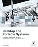 Desktop and Portable Systems, w. DVD-ROM: An AppleCare Certification Guide (Apple Training)