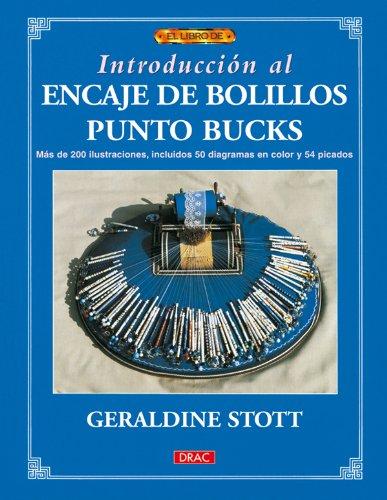 INTRODUCCION AL ENCAJE DE BOLILLOS PUNTO BUCKS (El Libro De..)