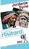 Guide du Routard Jordanie, Syrie 2012