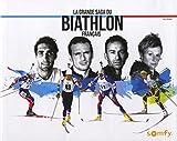 La grande saga du biathlon français
