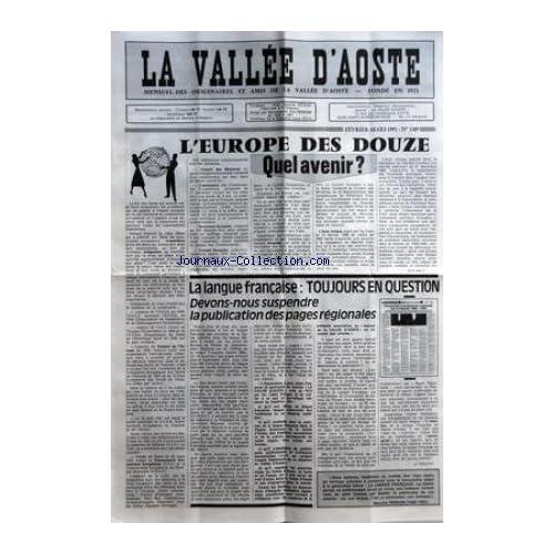 VALLEE D'AOSTE (LA) [No 1309] du 01/02/1991 - L'EUROPE DES DOUZE - QUEL AVENIR - LA LANGUE FRANCAISE TOUJOURS EN QUESTION DEVONS NOUS SUSPENDRE LA PUBLICATION DES PAGES REGIONALES