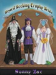 Wizard Seeking Trophy Bride (Prince of Snaerkness Book 1)
