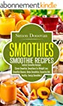 Smoothies: Healthy Smoothies, Tasties...