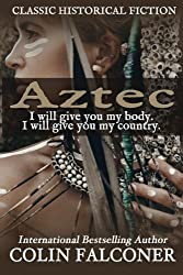Aztec by Colin Falconer (2013-10-15)