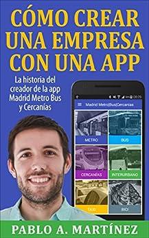 Cómo crear una empresa con una app de [Martínez, Pablo A.]