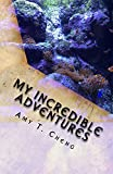 My Incredible Adventures (English Edition)