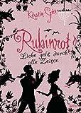 Rubinrot (Liebe geht durch alle Zeiten, Band 1) von Kerstin Gier