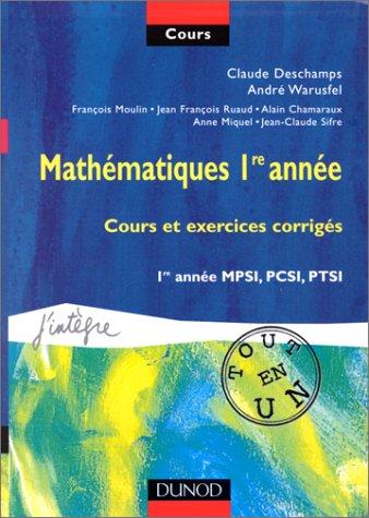 Mathématiques, 1re année : Cours et exercices corrigés, 1re année MPSI, PCSI, PTSI