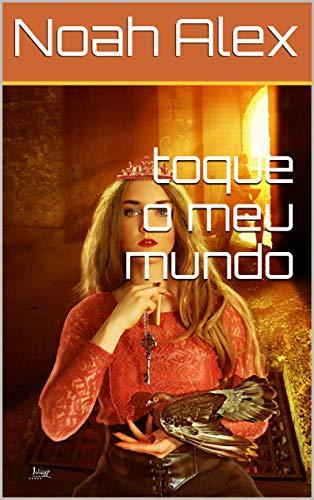 toque o meu mundo (Galician Edition)