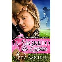 Romance de Segunda Oportunidad: El Secreto de Laura (Novela de bebé secreto romance deportes) ((Nuevo Romance para Adultos Embarazo Macho Alfa Football Deportes))