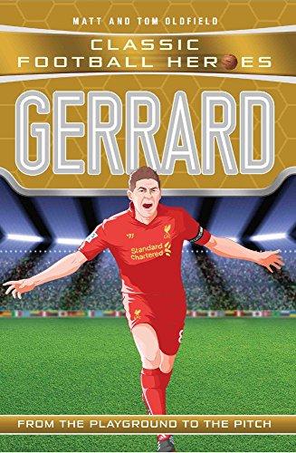 Gerrard: Liverpool F.C (Classic Football Heroes) por Matt Oldfield