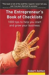 The Entrepreneur's Book of Checklists: 1000 tips to help you start and grow your business