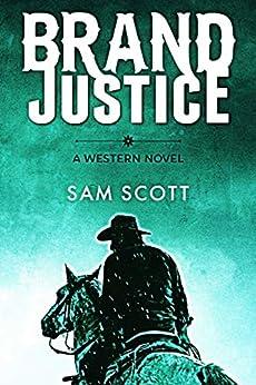 Brand Justice: A Classic Western por Sam Scott