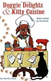 Doggie Delights & Kitty Cuisine: Taste-Tested by Cinnamon by Martha Z. Ward (1997-09-03)