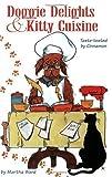 Doggie Delights & Kitty Cuisine: Taste-Tested by Cinnamon by Martha Z. Ward (1997-09-03)