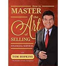 How to Master the Art of Selling Financial Services (English Edition)