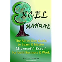 Excel Manual: The All-In-One Guide to Learn & Master Microsoft Excel for both Business & Work (Microsoft Excel Spreadsheet Book 1) (English Edition)