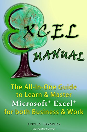 Excel Manual: The All-In-One Guide to Learn & Master Microsoft Excel for both Business & Work (Microsoft Excel Spreadsheet Book 1) (English Edition) por Kyrylo Iakovlev