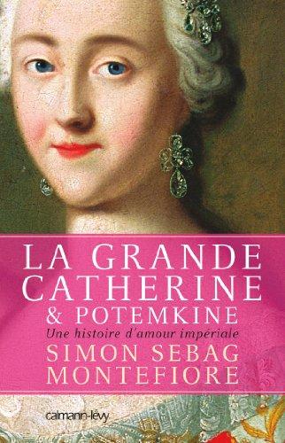 La Grande Catherine et Potemkine : Une histoire d'amour impériale (Sciences Humaines et Essais)