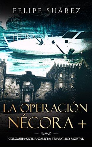 La Operación Nécora +: Colombia-Sicilia-Galicia: triángulo mortal par Felipe Suárez