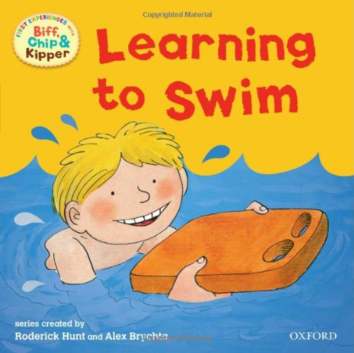 Oxford Reading Tree: Read With Biff, Chip & Kipper First Experiences Learning to Swim