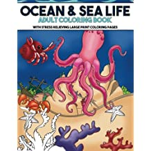 Ocean & Sea Life Coloring Book with Stress Relieving Large Print Coloring Pages: Jumbo Coloring Activity Book for Adults, Seniors, Teens and Kids with 50 Large Pages